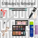 5 Minutes to Refreshed- Getting Ready Without Starting Over