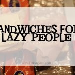 Fallback Friday- Sandwiches For Lazy People
