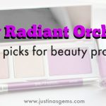 My Radiant Orchid Beauty Picks