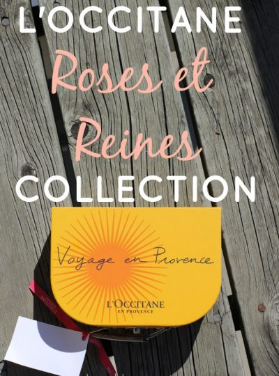 L'Occitane Roses et Reines Collection- NEW!