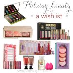 My Holiday Beauty Wishlist
