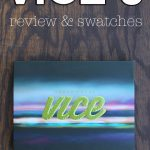 Urban Decay Vice 3 Review & Swatches