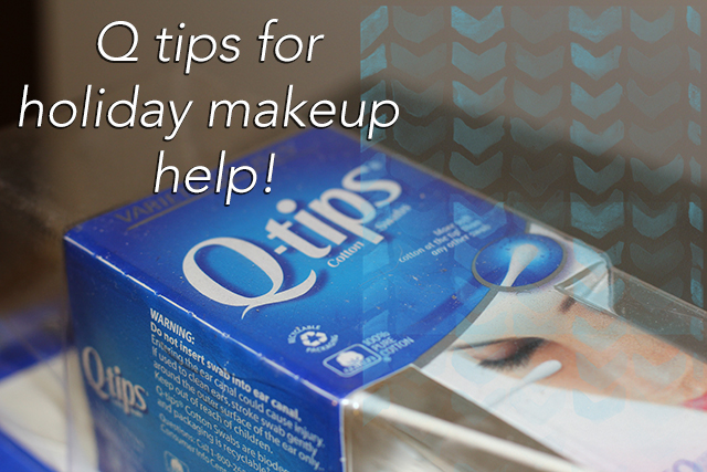 q tips for holiday makeup help