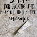 5 Tips for Picking the Perfect Under Eye Concealer