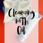 Cleansing with Oil