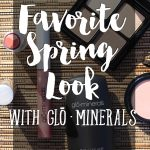Favorite Spring Look with Glo Minerals