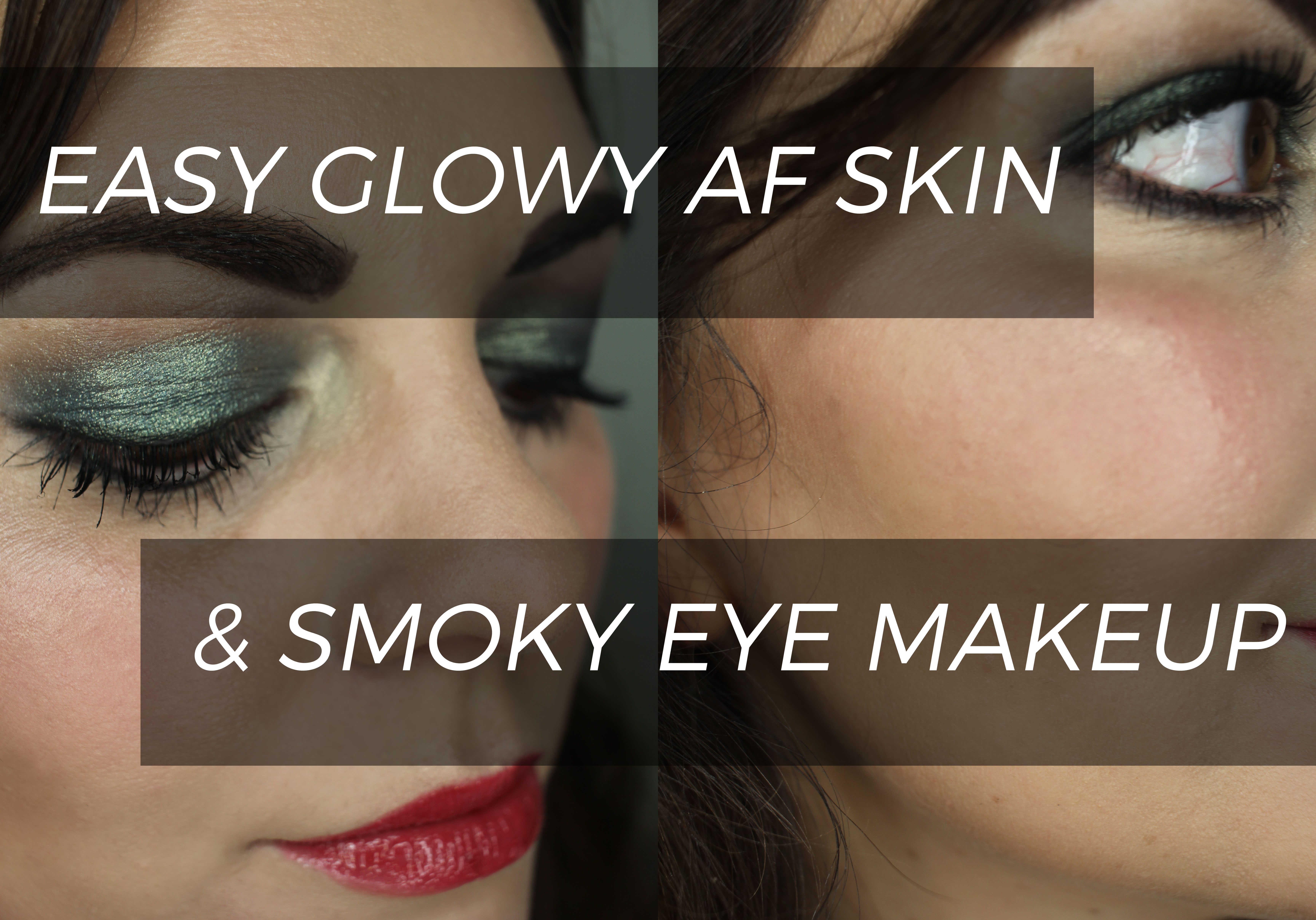 Easy Glow AF Skin & Smoky Eye Makeup