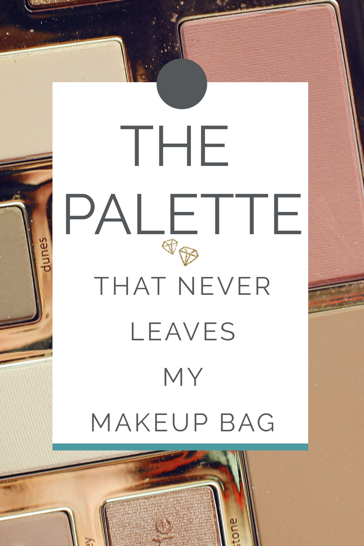 The palette that never leaves my makeup bag